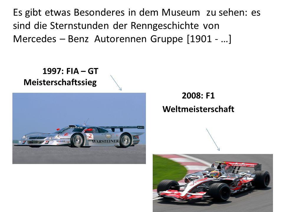 Es gibt etwas Besonderes in dem Museum zu sehen: es sind die Sternstunden der Renngeschichte von Mercedes – Benz Autorennen Gruppe [1901 - …]